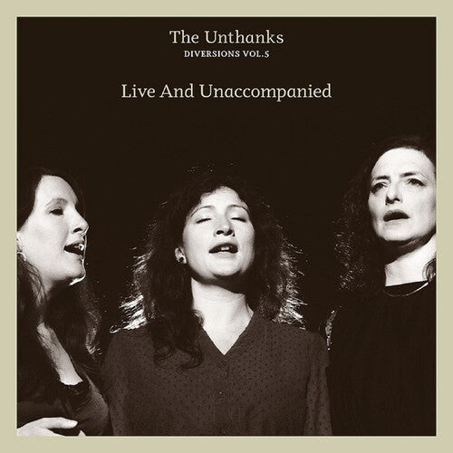 The Unthanks - Diversions Vol.5: Live And Unaccompanied -  (CD)