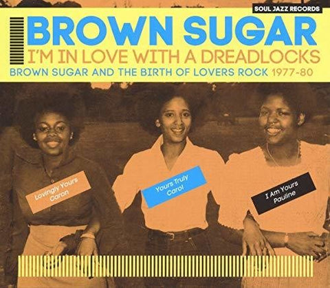 Brown Sugar - Soul Jazz Records Presents Brown Sugar: I'm In Love With A Dreadlocks Brown Sugar And The Birth Of Lovers Rock 1977-80 - (Digital Download Card) (Vinyl)
