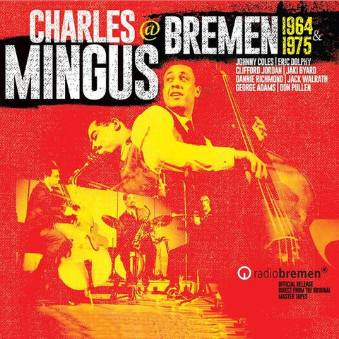 Charles Mingus - Mingus At Bremen 1964 & 1975 -  (CD)