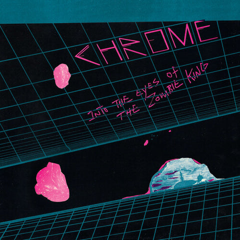 Chrome - Into The Eyes Of The Zombie King - (Limited Edition) (Vinyl)