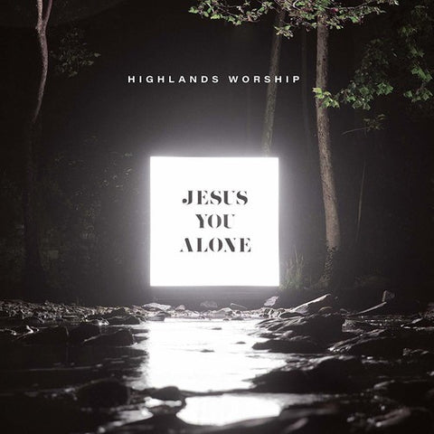 Highlands Worship - Jesus You Alone -  (CD)