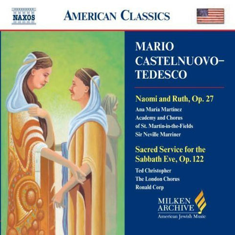 CASTELNUOVO-TEDESCO / MARTINEZ / MARRINER / POTTON - Milken Arch of American Jewish Music: Naomi & Ruth -  (CD)