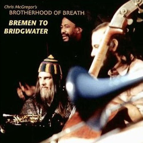 Chris McGregor - Bremen to Bridgwater -  (CD)