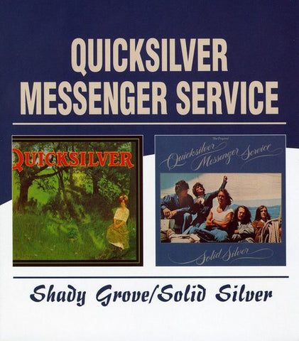 Quicksilver Messenger Service - Shady Grove /  Solid Silver [Import] - (United Kingdom - Import) (CD)