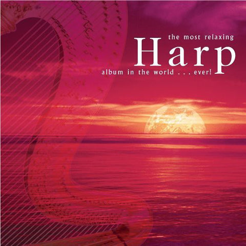 MOST RELAXING HARP ALBUM IN THE WORLD EVER / VAR - Most Relaxing Harp Album in the World Ever /  Various -  (CD)