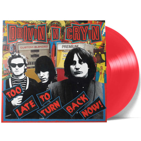 Drivin N Cryin - Too Late To Turn Back Now (Monostereo Transparent Red Exclusive ((Vinyl))