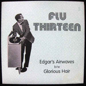 "Flu Thirteen - Edgar's Airwaves (7"", Single)"