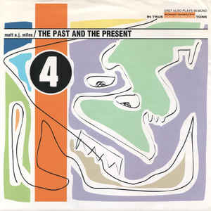 "4 - The Past And The Present (7"")"