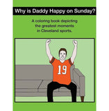 Why Is Daddy Happy On Sunday? Great Moments In Cleveland Sports Coloring Book
