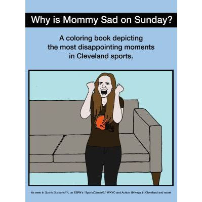 Why Is Mommy Sad On Sunday? Disappointing Moments In Cleveland Sports Coloring Book