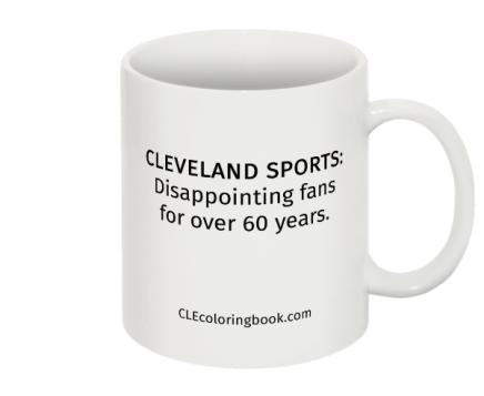 Disappointing Cleveland Sports Coffee Mug
