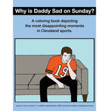 Why Is Daddy Sad On Sunday? Disappointing Moments In Cleveland Sports Coloring Book