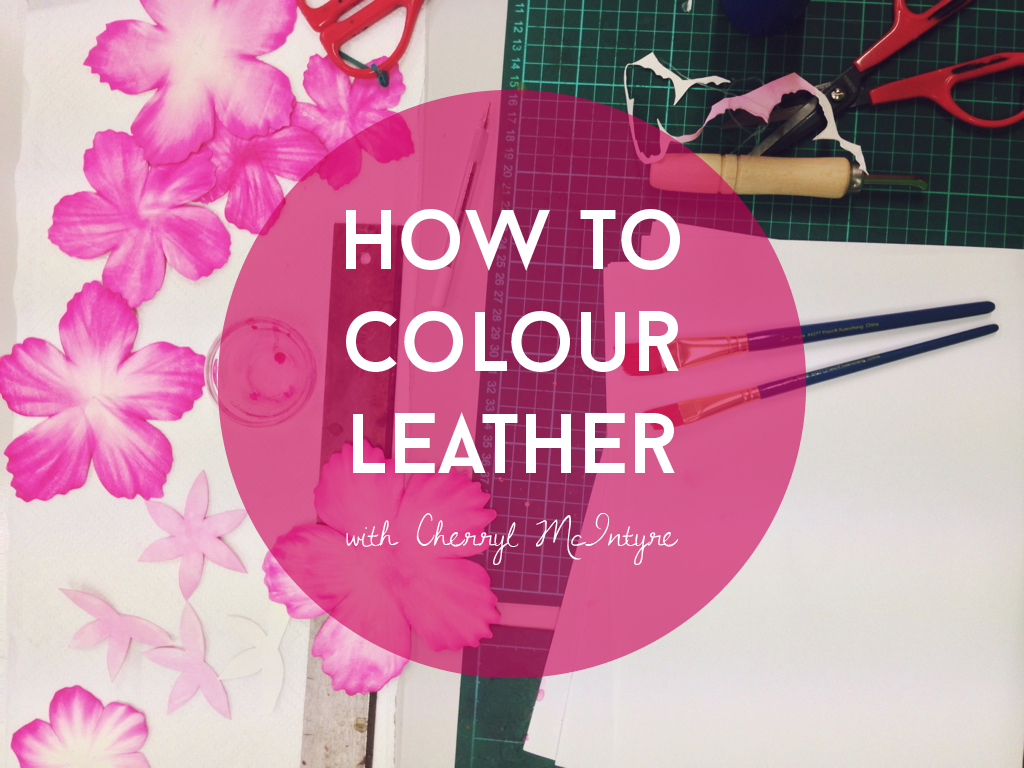 How to Colour Leather with Cherryl McIntyre | Exquisite Leather