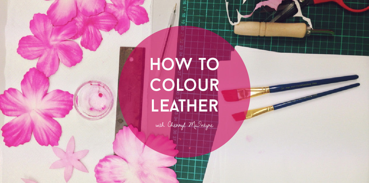 LEATHER CRAFT BASICS: HOW TO COLOUR LEATHER
