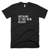 Nothing is the New Black