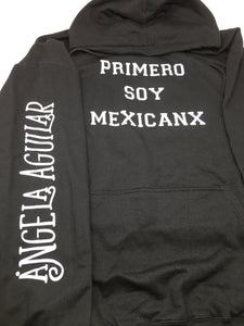 """Primero Soy Mexicanx"" Hoodie"