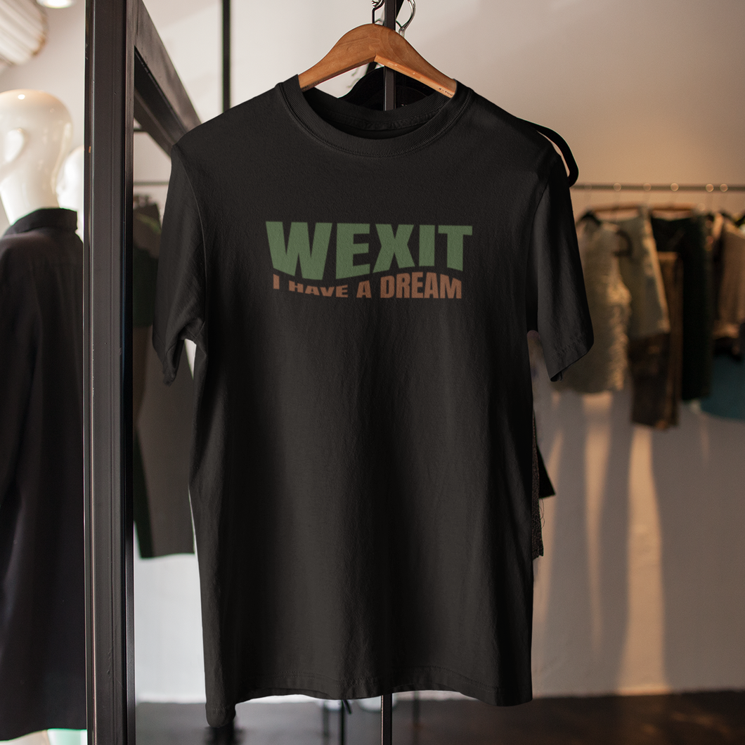 WEXIT I have a dream 3 - Unisex T-Shirt