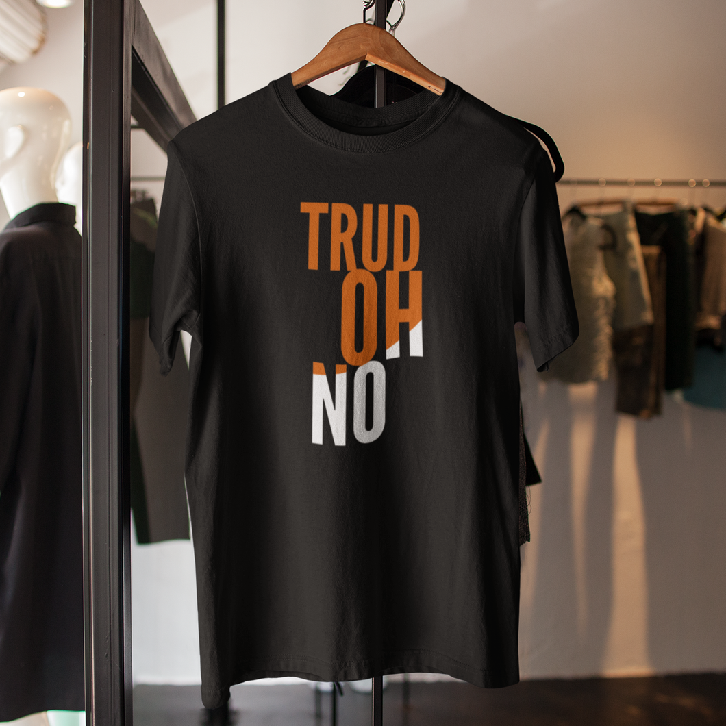 Trud-Oh-No - Unisex T-Shirt