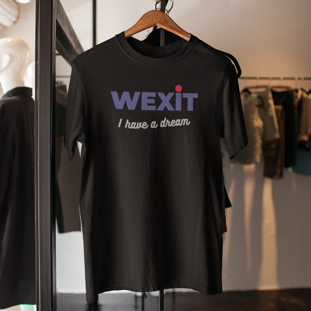 WEXIT I have a dream 2 - Unisex T-Shirt