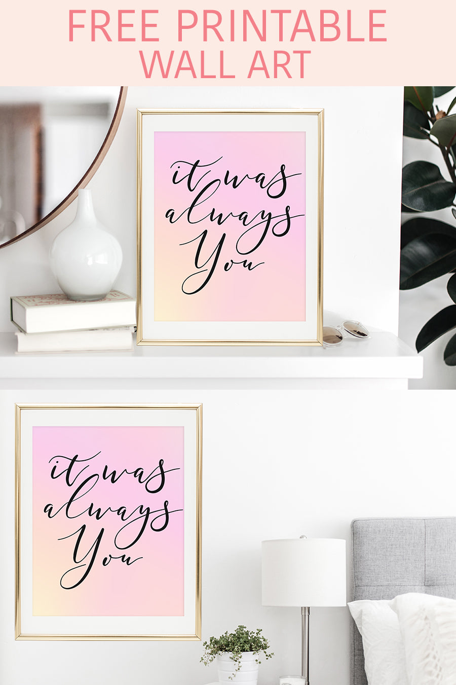 FREE It Was Always You Printable - Free Printable Wall Art - Pretty Collected