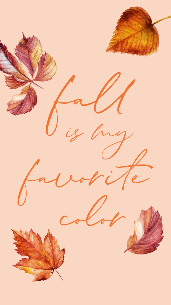 Fall Is My Favorite Color - Phone Wallpaper - Pretty Collected