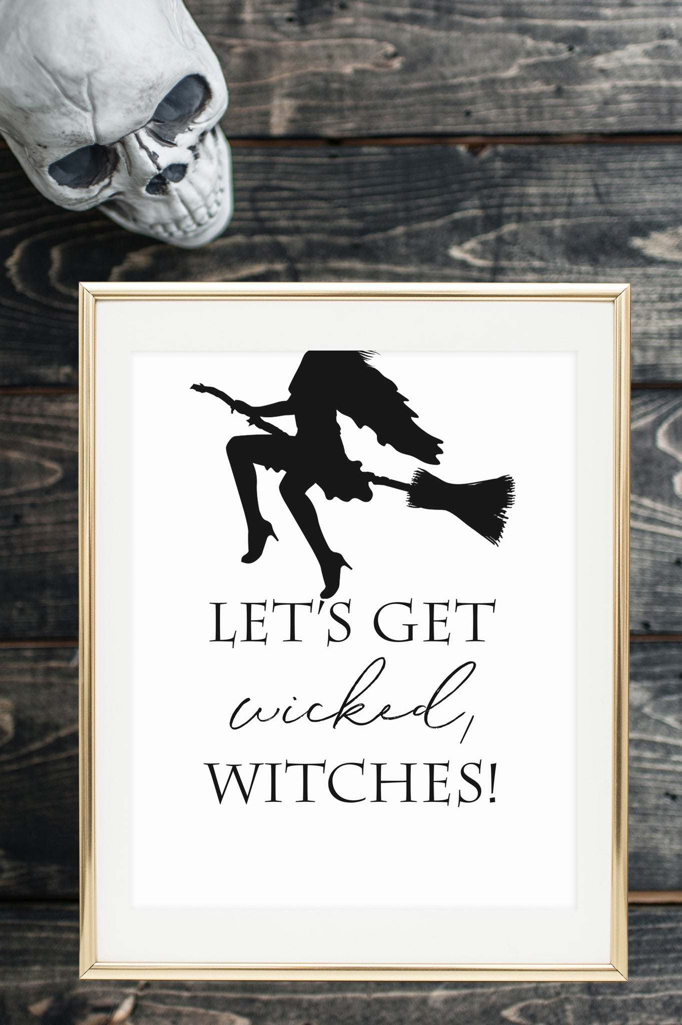 Let's Get Wicked, Witches Printable - Free Halloween Printable