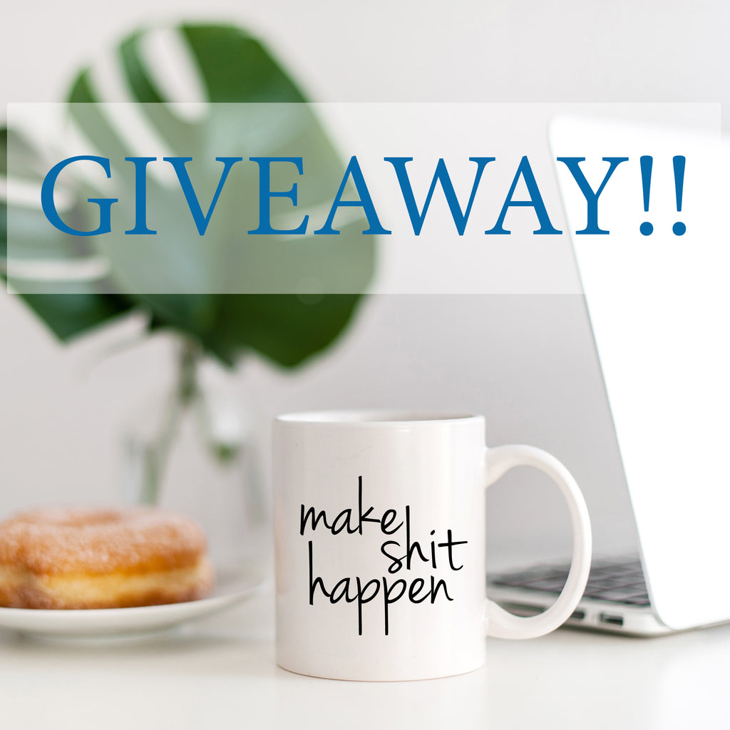 Make Shit Happen Coffee Mug Giveaway by Pretty Collected and The Friend You Need Podcast