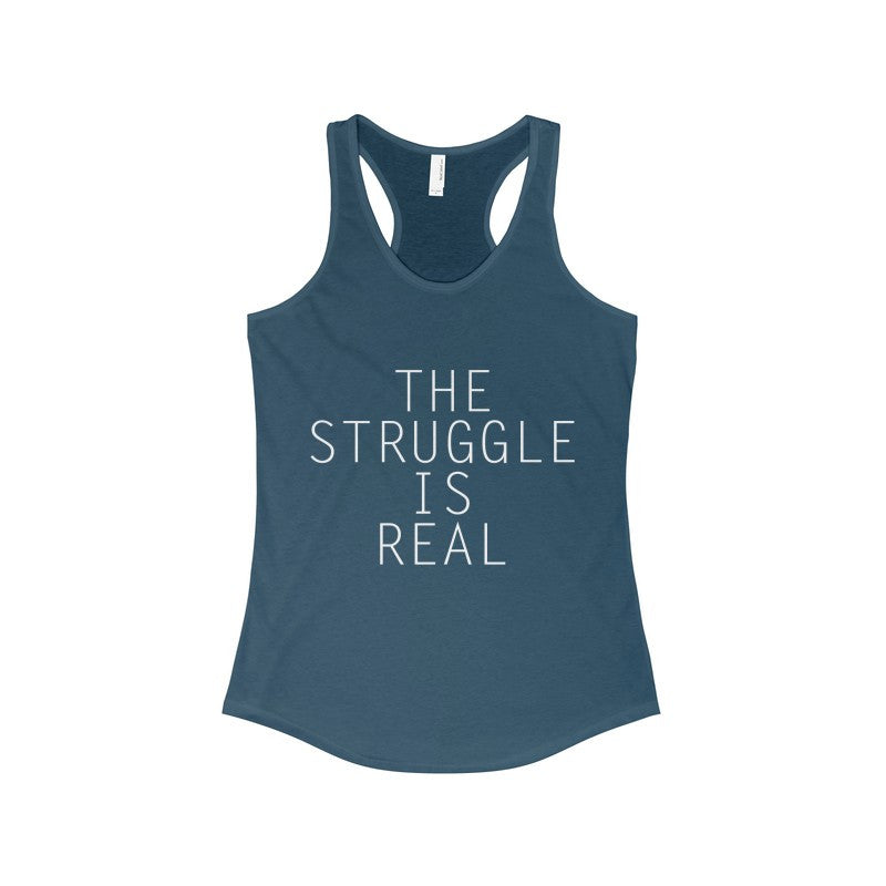 The Struggle is Real Racerback Tank