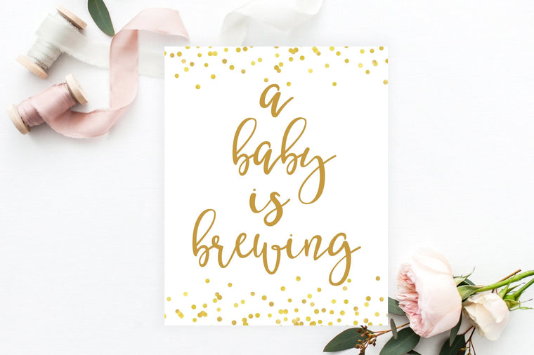 A Baby Is Brewing Sign - Gold Confetti Printable - Pretty Collected