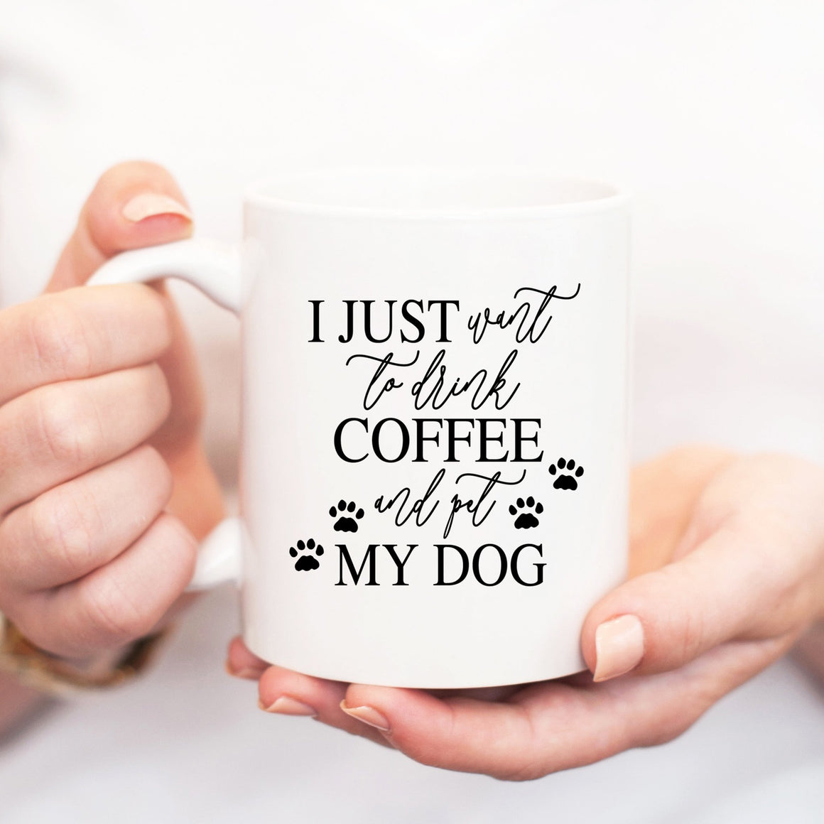 I Just Want to Drink Coffee and Pet My Dog Mug - Pretty Collected