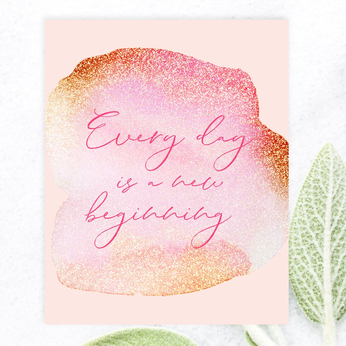 Every Day is a New Beginning - FREE Printable - Pretty Collected