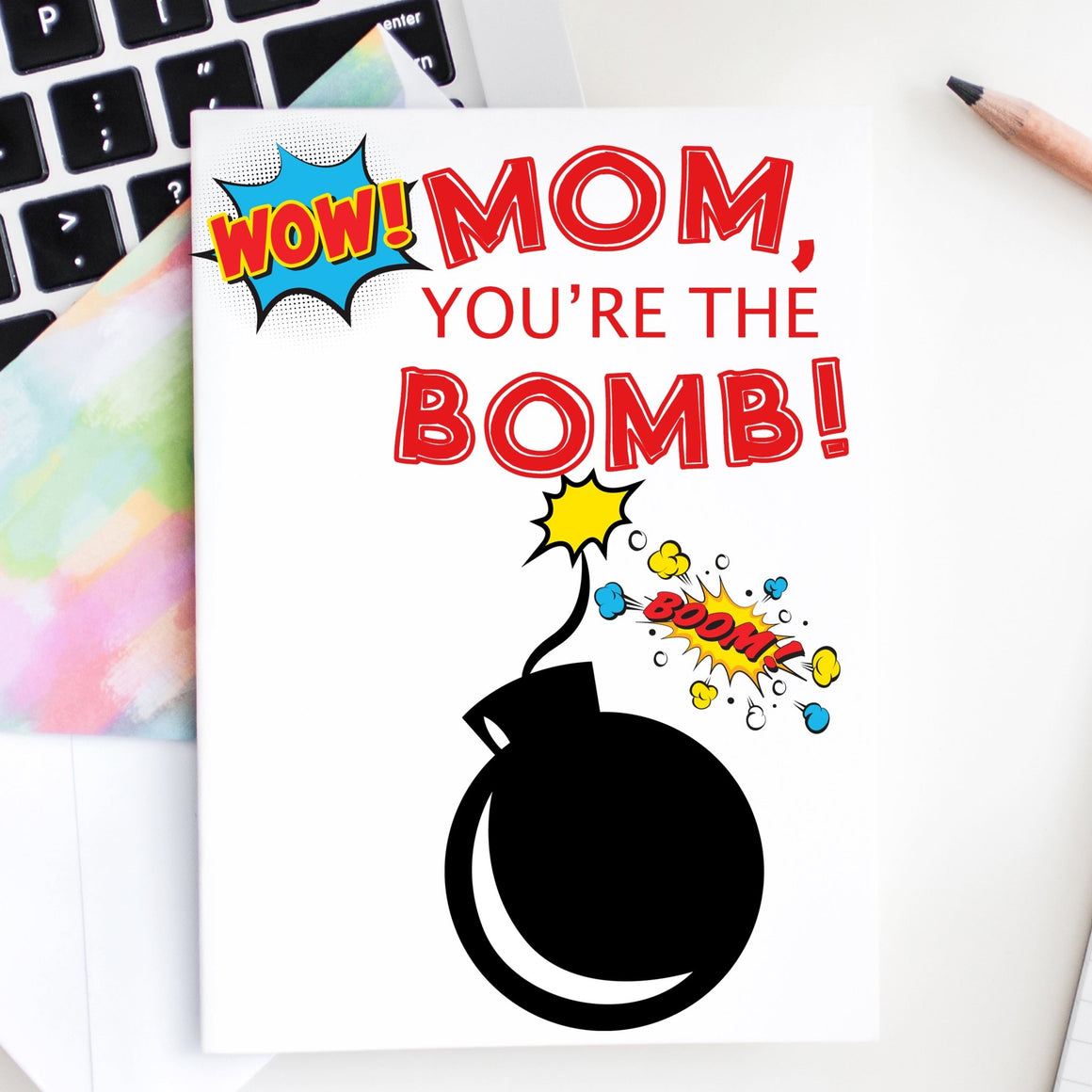 Mom, You're the Bomb - FREE Mother's Day Card Printable - Pretty Collected