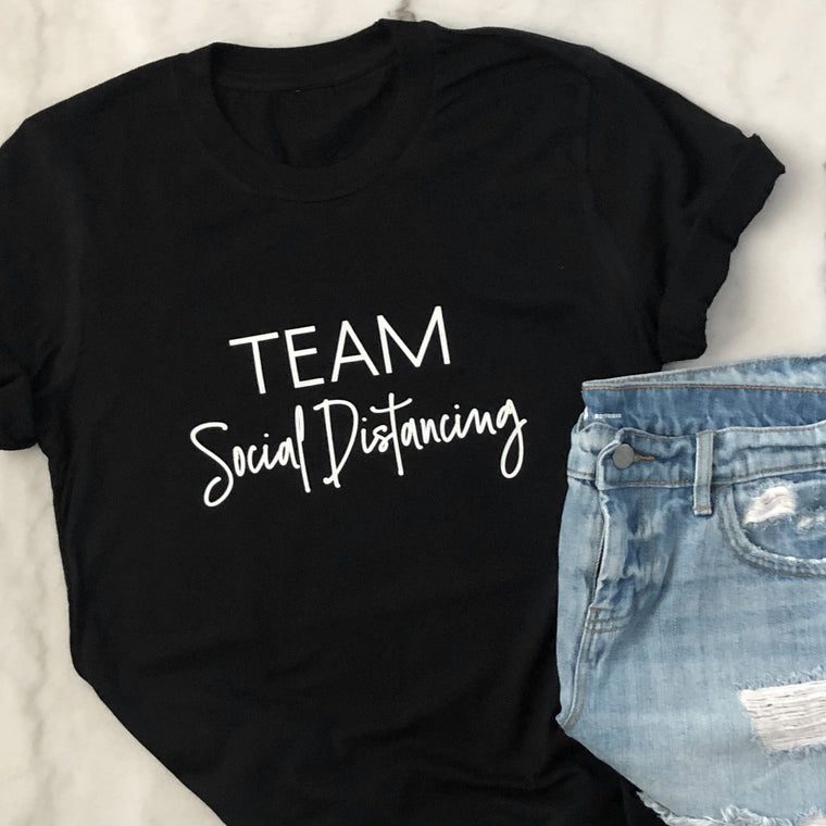 Team Social Distancing Shirt - Pretty Collected
