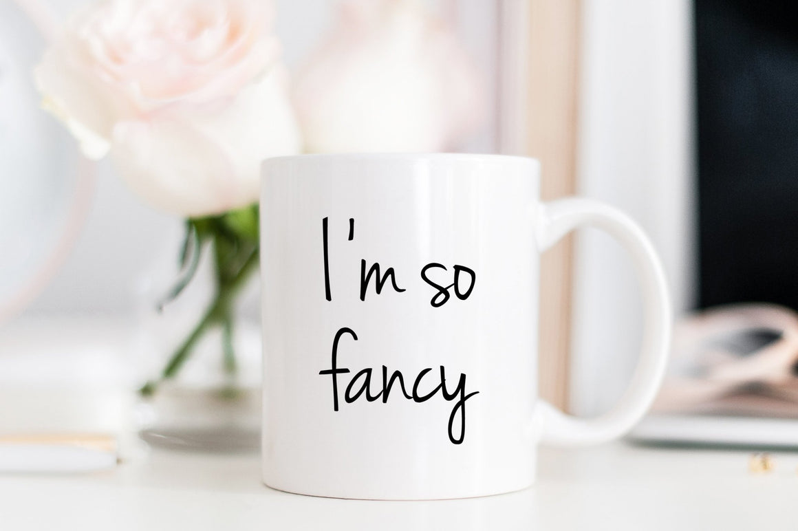 I'm So Fancy Mug - Pretty Collected