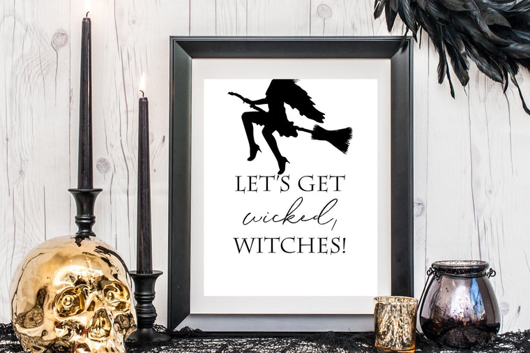 Let's Get Wicked, Witches Sign - FREE Printable - Pretty Collected