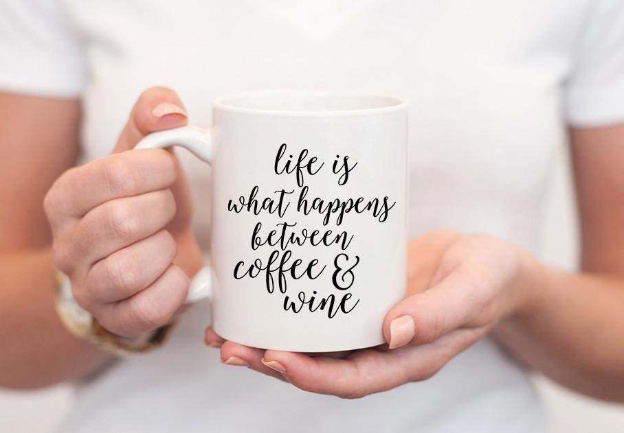 Life is What Happens Between Coffee & Wine Mug - Pretty Collected