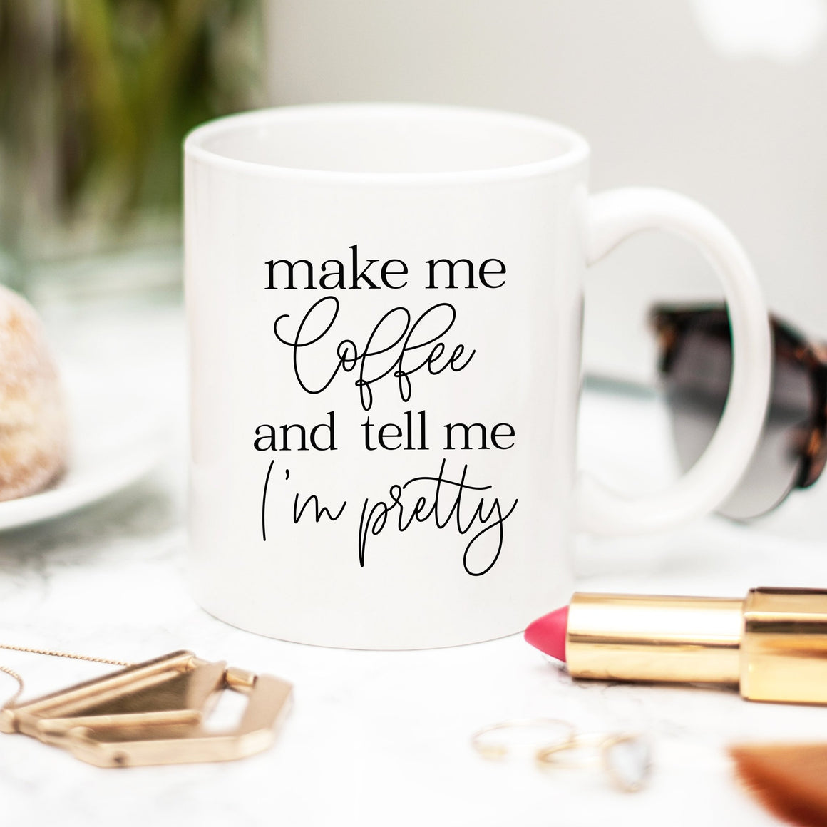 Make Me Coffee and Tell Me I'm Pretty Mug - Pretty Collected