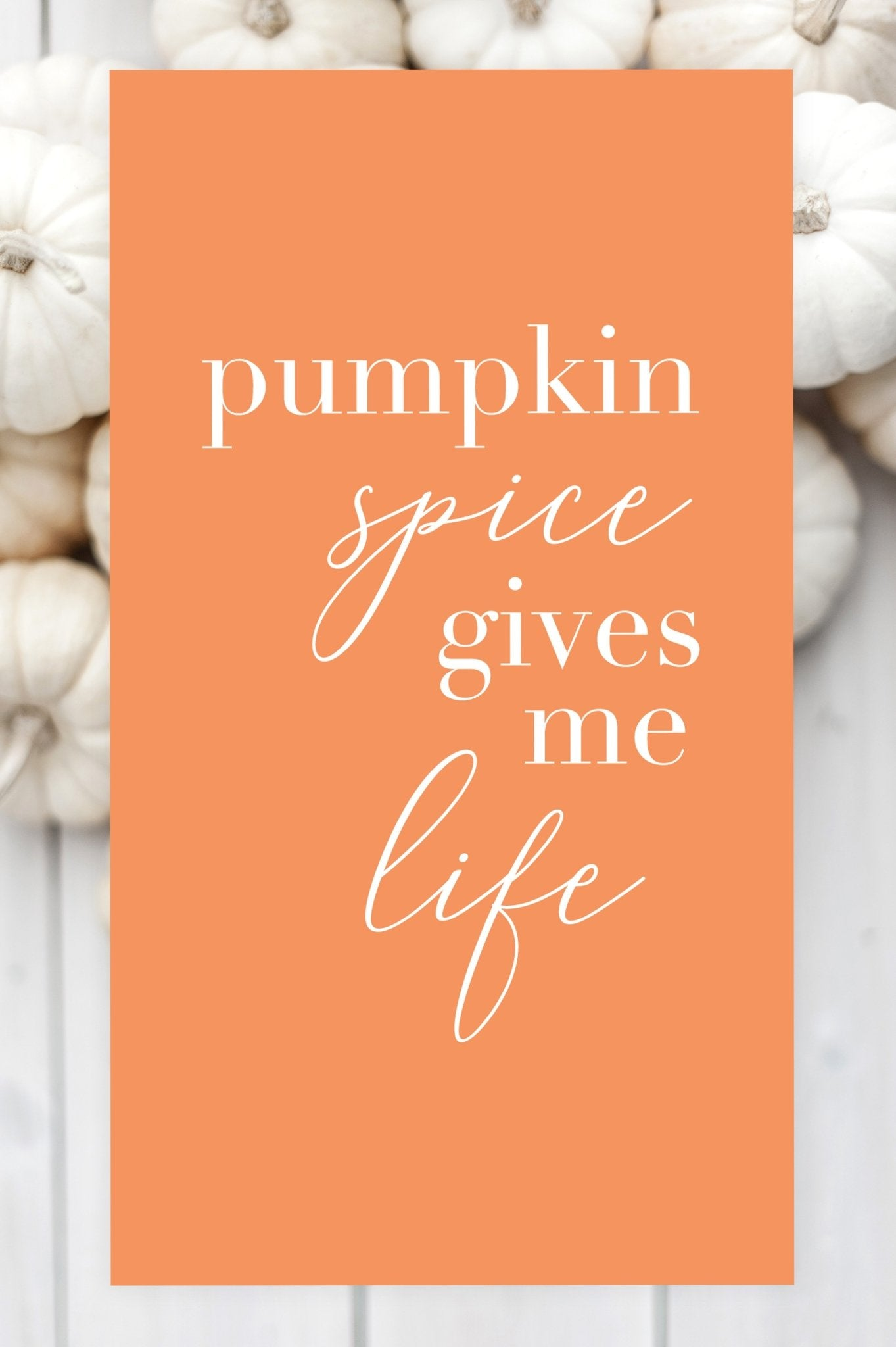 Pumpkin Spice Gives Me Life Free Wallpaper   Free Fall Wallpaper   Fall Quotes   Free Fall Printable   Pretty Collected