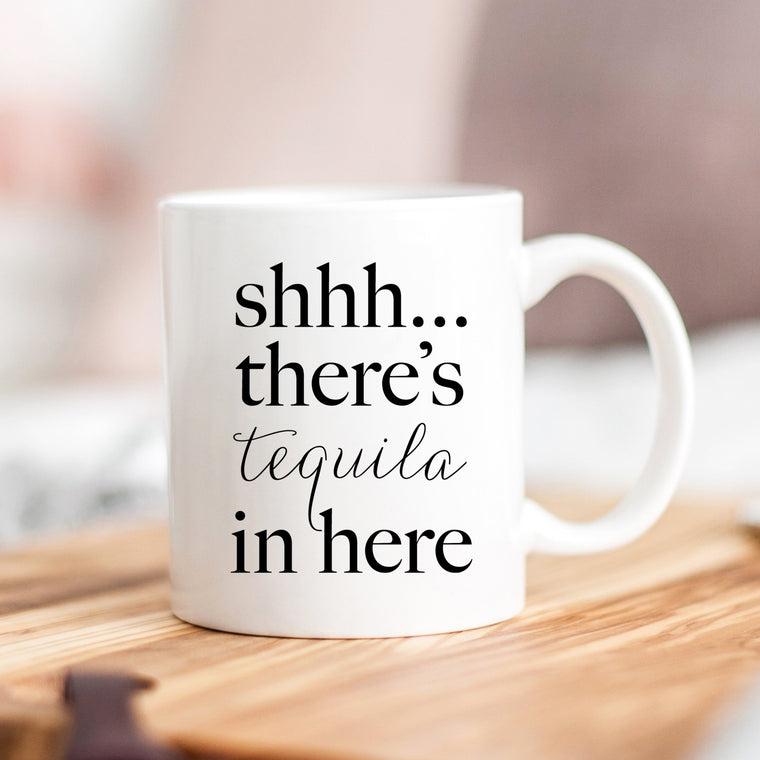 Shhh... There's Tequila In Here Mug - Pretty Collected