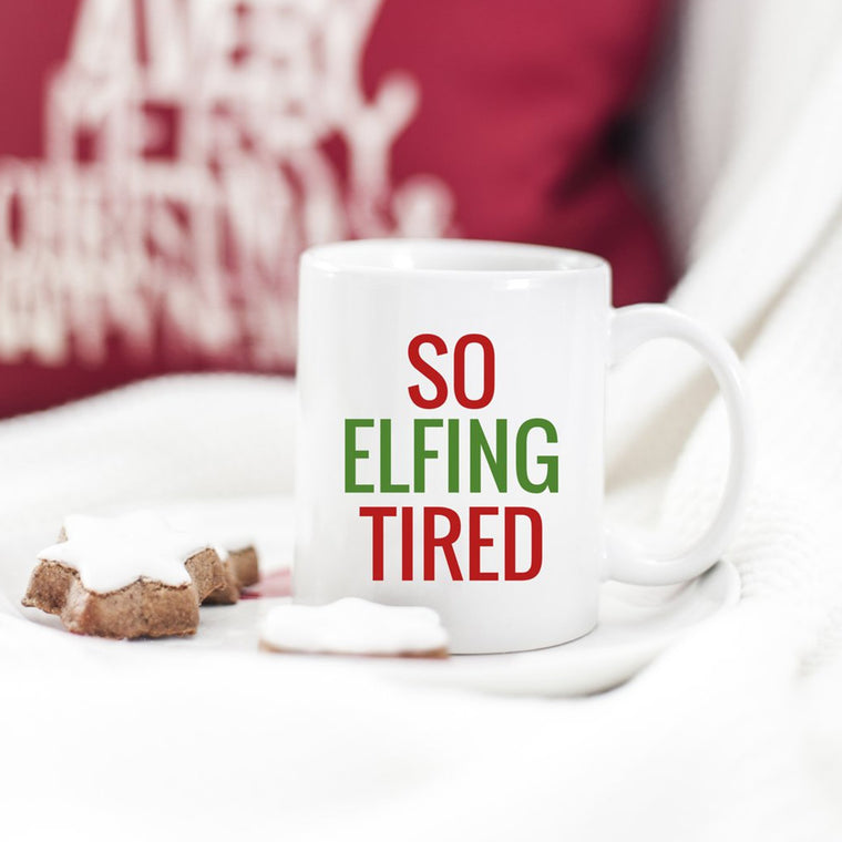 So Elfing Tired Mug - Pretty Collected