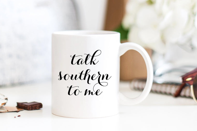 Talk Southern to Me Mug - Pretty Collected