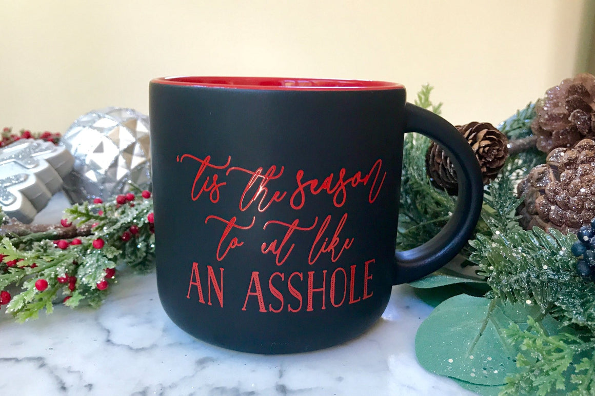S A L E! 'Tis the Season to Eat Like an Asshole Campfire Coffee Mug - Pretty Collected