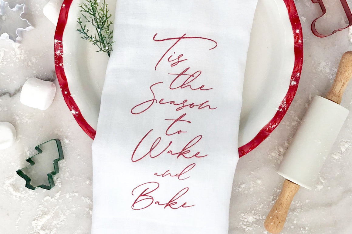 Tis the Season to Wake and Bake Tea Towel - Pretty Collected