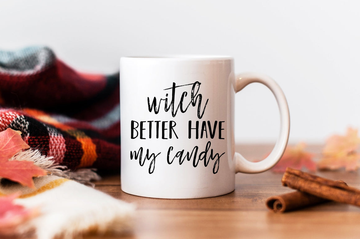 Witch Better Have My Candy Mug - Pretty Collected