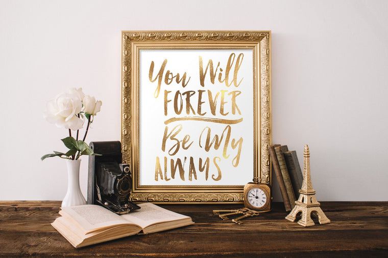 You Will Forever Be My Always - FREE Printable - Pretty Collected