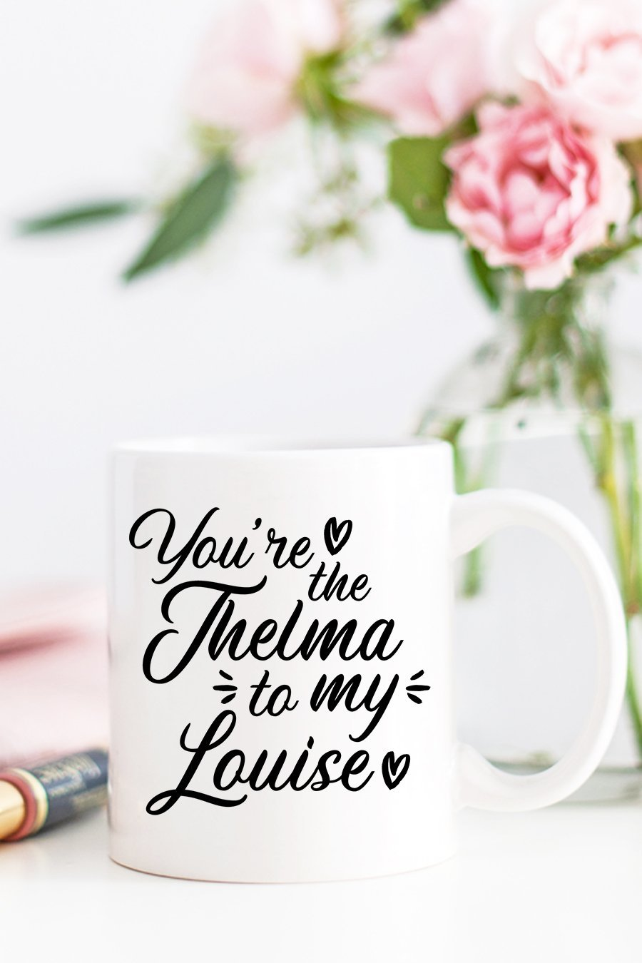 You're the Thelma to My Louise Mug - Pretty Collected