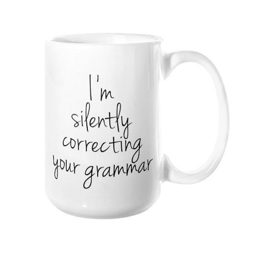 I'm Silently Correcting Your Grammar Mug - Pretty Collected
