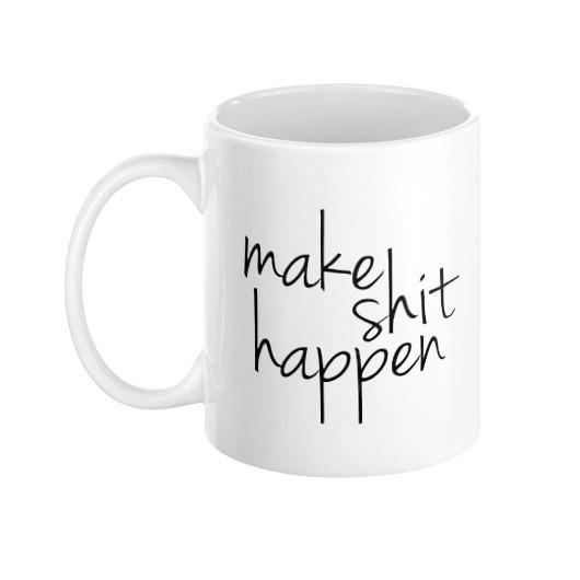 Make Shit Happen Mug - Pretty Collected