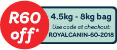 Save R60 off any 4.5kg - 8kg bag of Royal Canin food.