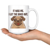 White 15oz Mug - Pug Let The Dogs Out